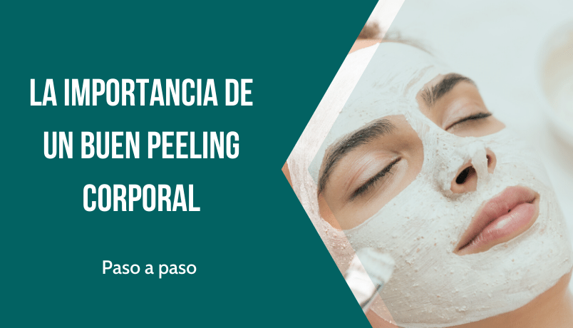 La importancia de un buen peeling corporal